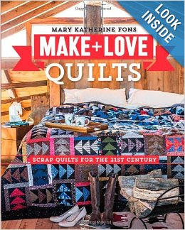 Make + Love Quilts By Mary Fons